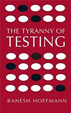 The Tyranny of Testing 9780486430911