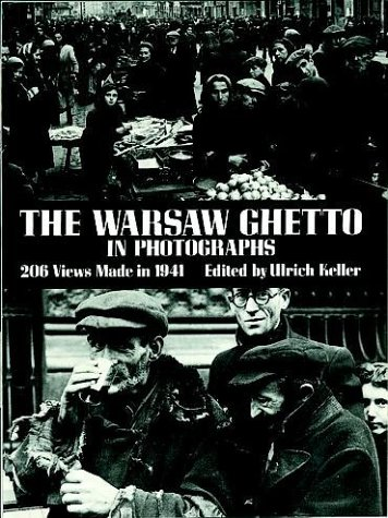 The Warsaw Ghetto in Photographs: 206 Views Made in 1941