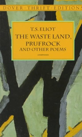 The Waste Land, Prufrock and Other Poems Waste Land, Prufrock and Other Poems 9780486400617
