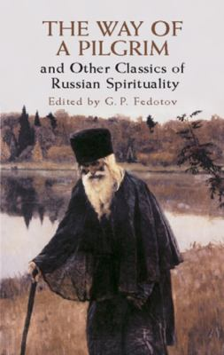 The Way of a Pilgrim: And Other Classics of Russian Spirituality