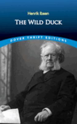 The Wild Duck - Ibsen, Henrik Johan / Ibsen / Dover Thrift Editions