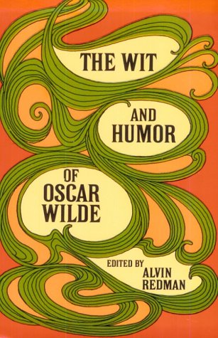 The Wit and Humor of Oscar Wilde 9780486206028