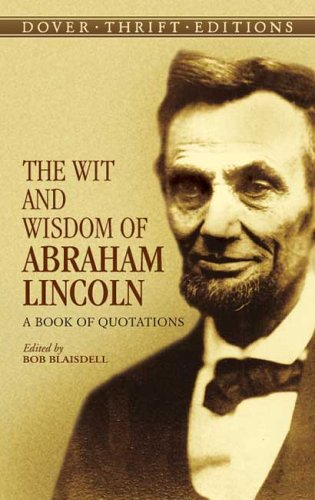 The Wit and Wisdom of Abraham Lincoln: A Book of Quotations 9780486440972