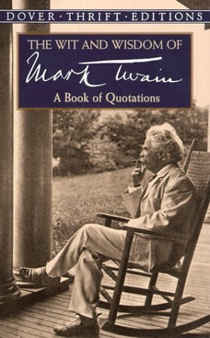 The Wit and Wisdom of Mark Twain: A Book of Quotations 9780486406640