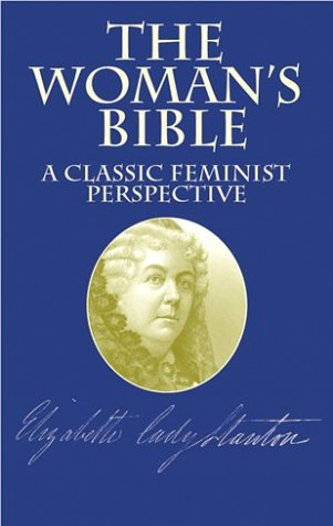 The Woman's Bible: A Classic Feminist Perspective 9780486424910