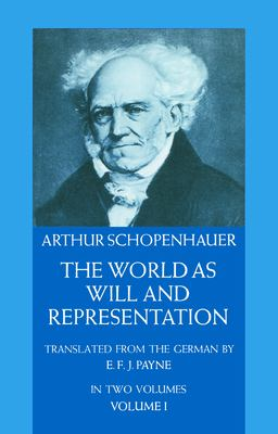 The World as Will and Representation, Vol. 1 9780486217611