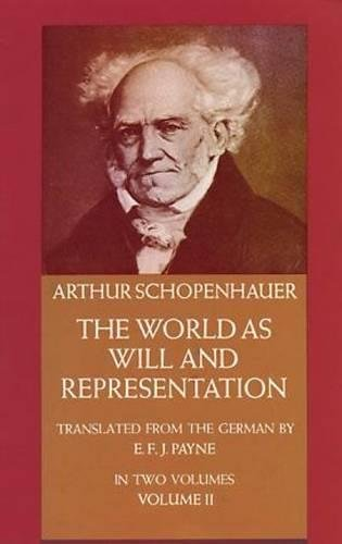 The World as Will and Representation, Vol. 2 9780486217628