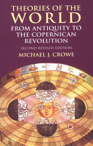 Theories of the World from Antiquity to the Copernican Revolution: Second Revised Edition 9780486414447