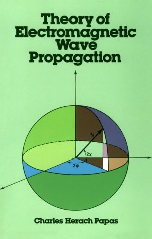 Theory of Electromagnetic Wave Propagation 9780486656786