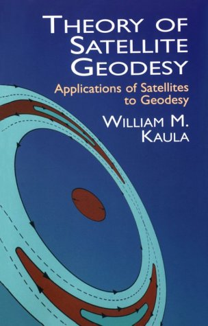 Theory of Satellite Geodesy: Applications of Satellites to Geodesy 9780486414652