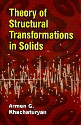 Theory of Structural Transformations in Solids 9780486462806