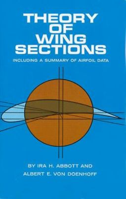 Theory of Wing Sections: Including a Summary of Airfoil Data 9780486605869