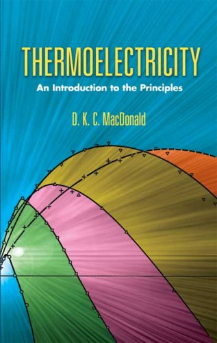 Thermoelectricity: An Introduction to the Principles 9780486453040
