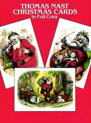 Thomas Nast Christmas Cards: In Full Color 9780486250045