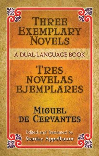 Three Exemplary Novels/Tres Novelas Ejemplares: A Dual-Language Book 9780486451527
