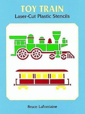 Toy Train Laser-Cut Plastic Stencils 9780486402871