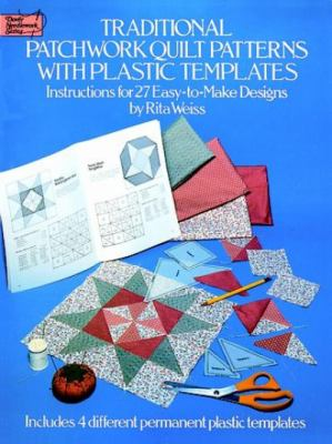 Traditional Patchwork Quilt Patterns with Plastic Templates: Instructions for 27 Easy-To-Make Designs 9780486249841