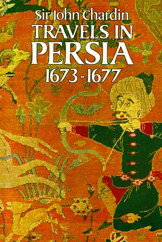 Travels in Persia, 1673-1677 9780486256368