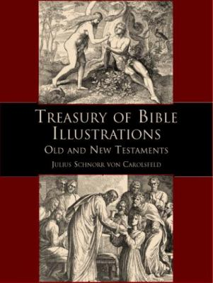 Treasury of Bible Illustrations: Old and New Testaments 9780486407036