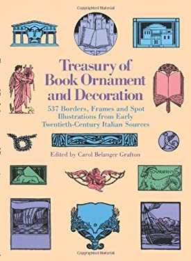 Treasury of Book Ornament and Decoration: 537 Borders, Frames, and Spot Illustrations from Early Twentieth Century Italian Sources 9780486251677