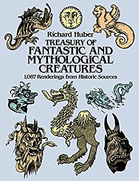 Treasury of Fantastic and Mythological Creatures: 1,087 Renderings from Historic Sources 9780486241746