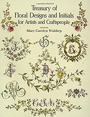 Treasury of Floral Designs and Initials for Artists and Craftspeople 9780486288086