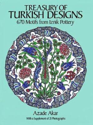 Treasury of Turkish Designs: 670 Motifs from Iznik Pottery 9780486255941