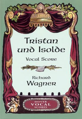 Tristan Und Isolde Vocal Score 9780486426648