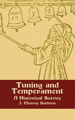 Tuning and Temperament: A Historical Survey 9780486434063