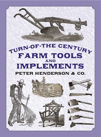 Turn-Of-The-Century Farm Tools and Implements 9780486421148