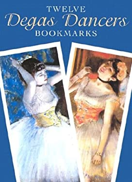 Twelve Degas Dancers Bookmarks 9780486413563