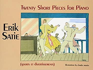 Twenty Short Pieces for Piano (Sports Et Divertissements) 9780486243658