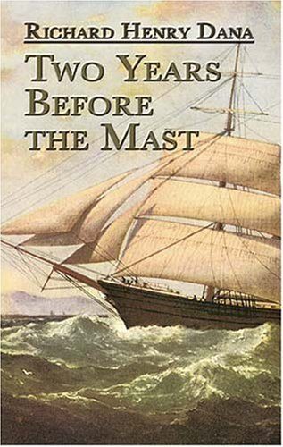 Two Years Before the Mast: A Personal Narrative 9780486458021