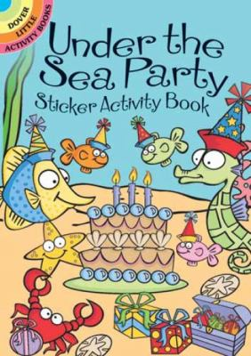 Under the Sea Party Sticker Activity Book 9780486475356