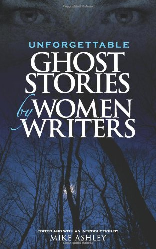 Unforgettable Ghost Stories by Women Writers 9780486467979