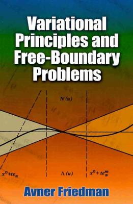 Variational Principles and Free-Boundary Problems 9780486478531