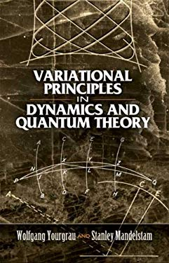 Variational Principles in Dynamics and Quantum Theory 9780486458885