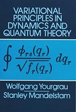 Variational Principles in Dynamics and Quantum Theory 9780486637730