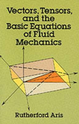 Vectors, Tensors and the Basic Equations of Fluid Mechanics 9780486661100