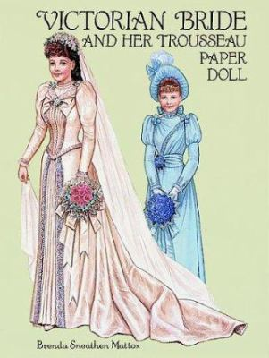 Victorian Bride and Her Trousseau Paper Dolls 9780486283319