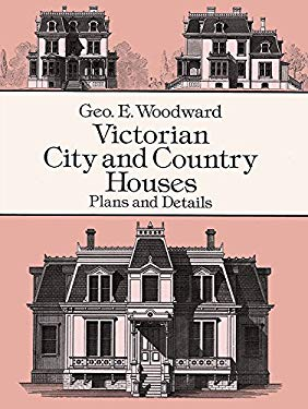 Victorian City and Country Houses: Plans and Details 9780486290805