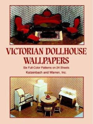 Victorian Dollhouse Wallpapers: Six Full-Color Patterns on 24 Sheets 9780486409573