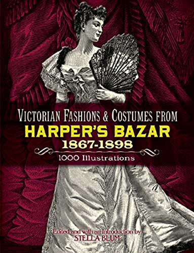Victorian Fashions and Costumes from Harper's Bazar, 1867-1898 9780486229904