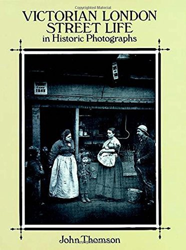 Victorian London Street Life in Historic Photographs 9780486281216