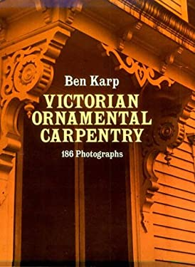 Victorian Ornamental Carpentry: 186 Photographs 9780486241449