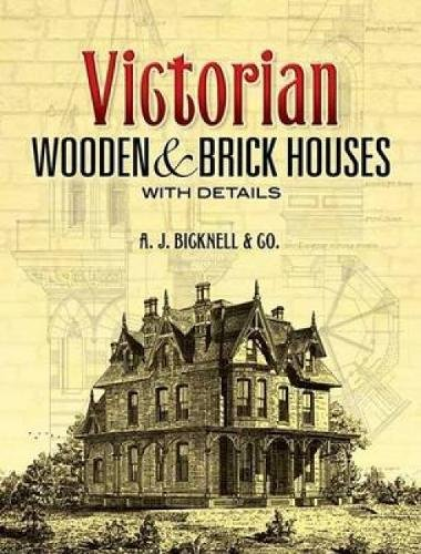 Victorian Wooden and Brick Houses with Details 9780486451039