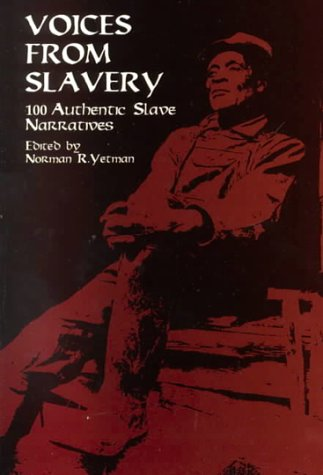 Voices from Slavery: 100 Authentic Slave Narratives 9780486409122