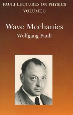 Wave Mechanics: Volume 5 of Pauli Lectures on Physics 9780486414621