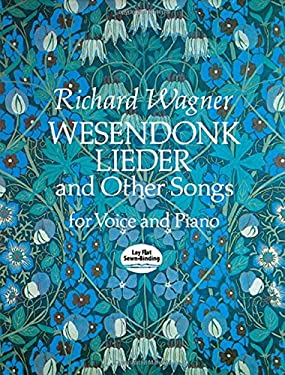Wesendonk Lieder and Other Songs for Voice and Piano 9780486270708