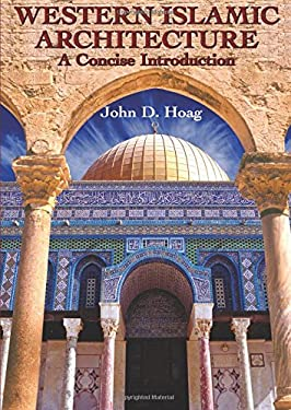 Western Islamic Architecture: A Concise Introduction 9780486437606